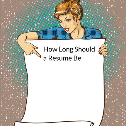How Long Should a Resume Be [The Ultimate Guide]